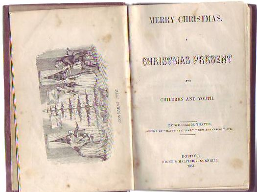 Merry Christmas, A Christmas Present For Children and Youth. William M. Thayer.