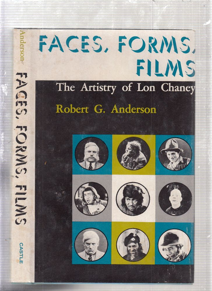 Faces, Forms, Films: The Artistry of Lon Chaney. Robert G. Anderson.