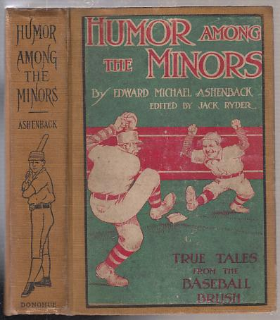 Humor Among The Minors: True Tales From the Baseball Brush. Edward Michael Ashenback, Jack Ryder.