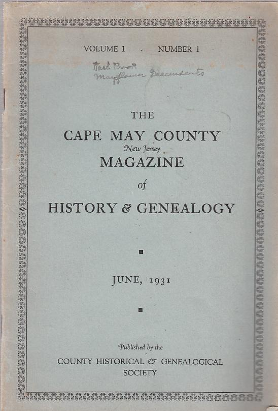 Cape May County New Jersey Magazine of History and Genealogy: Volume 1, No. 1 (June, 1931)