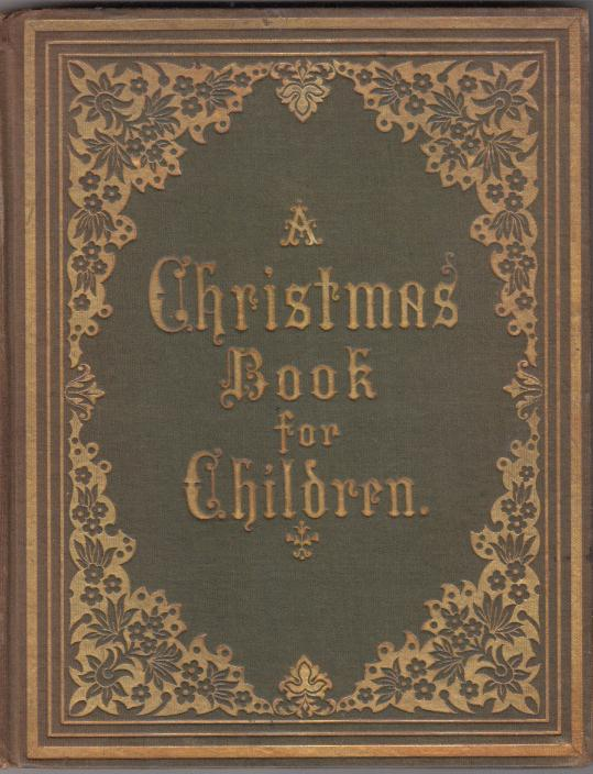 A Christmas Book for Children: containing Luther's Christmas Tree and Jesus in the Temple. T. Stork, Theophilus.