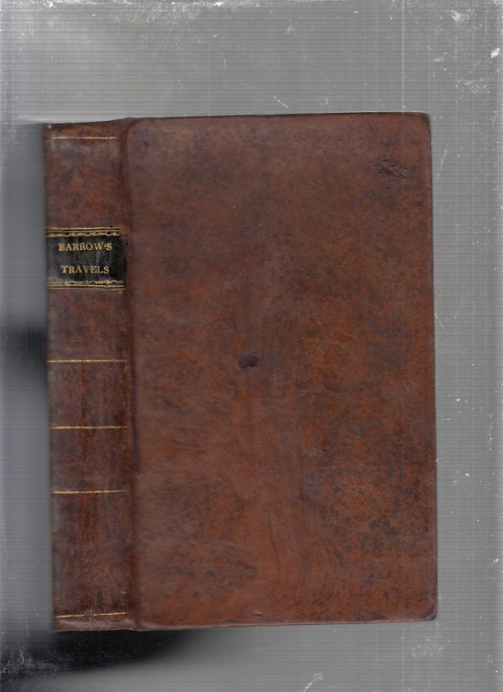 TRAVELS IN CHINA, CONTAINING DESCRIPTIONS, OBSERVATIONS, AND COMPARISONS, MADE AND COLLECTED IN THE COURSE OF A SHORT RESIDENCE AT THE IMPERIAL PALACE OF YUEN-MIN-YUEN, AND ON A SUBSEQUENT JOURNEY THROUGH THE COUNTRY FROM PEKIN TO CANTON. John Barrow.