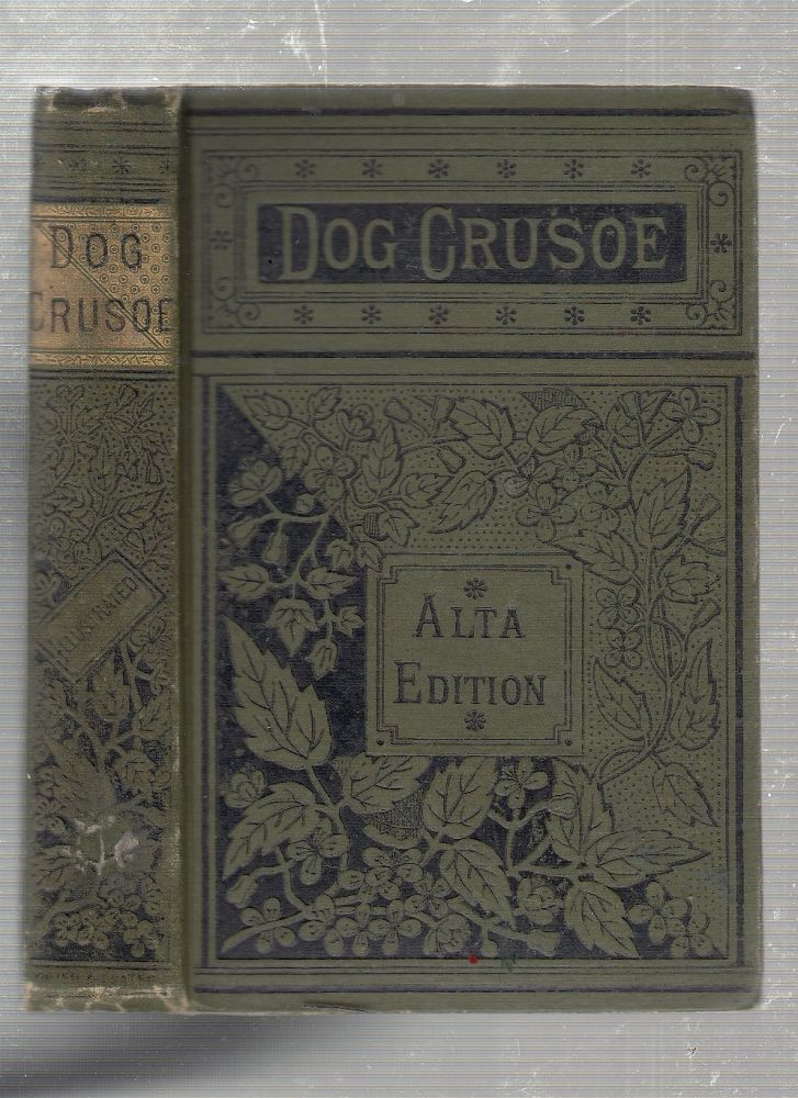 The Dog Crusoe: A Tale of the Weestern Praires. R. M. Ballantyne.
