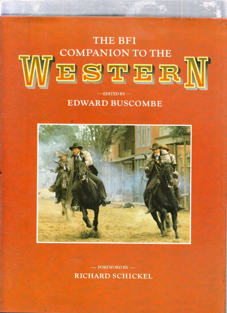 The Bfi Companion to the Western. Edward Buscombe.