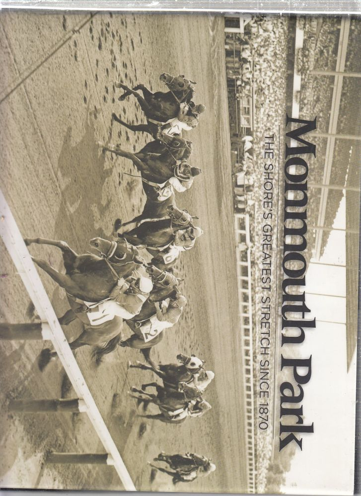 Monmouth Park: The Shore's Greatest Stretch Since 1870. Sophia Mangalee.