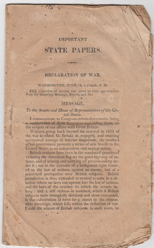 (War Of 1812--President Madison asks Congress to declare war on Great Britain) Important State Papers: Declaration Of War. James Madison.