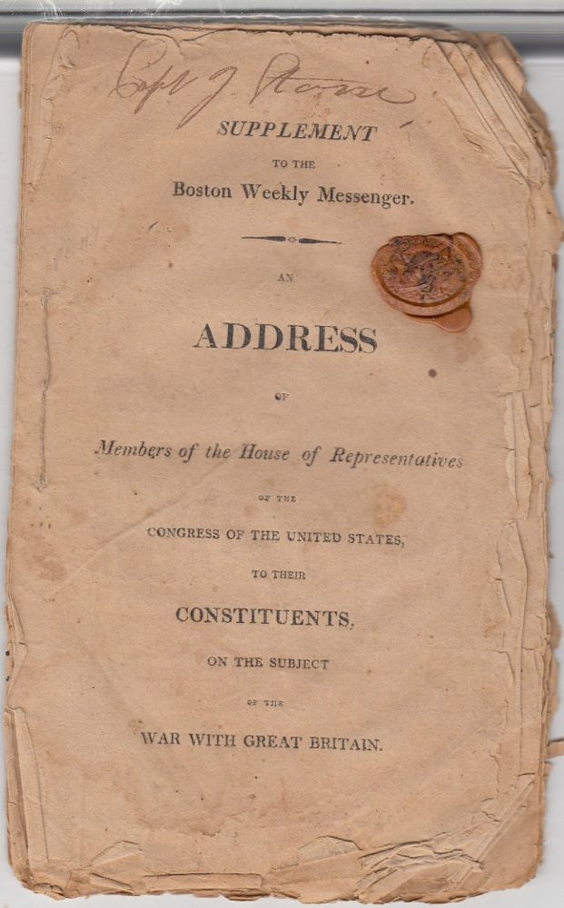 An Address of Members of the House of Representatives of the Congress Of The United States, To Their Constituents, on the Subject of the War With Great Britain (a Supplement to the Boston Weekly Messenger). United States House of Representatives.