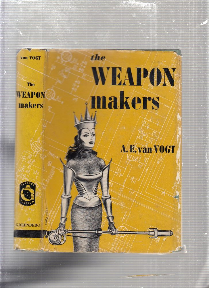 The Weapon Makers (in original dust jacket). A E. van Vogt.