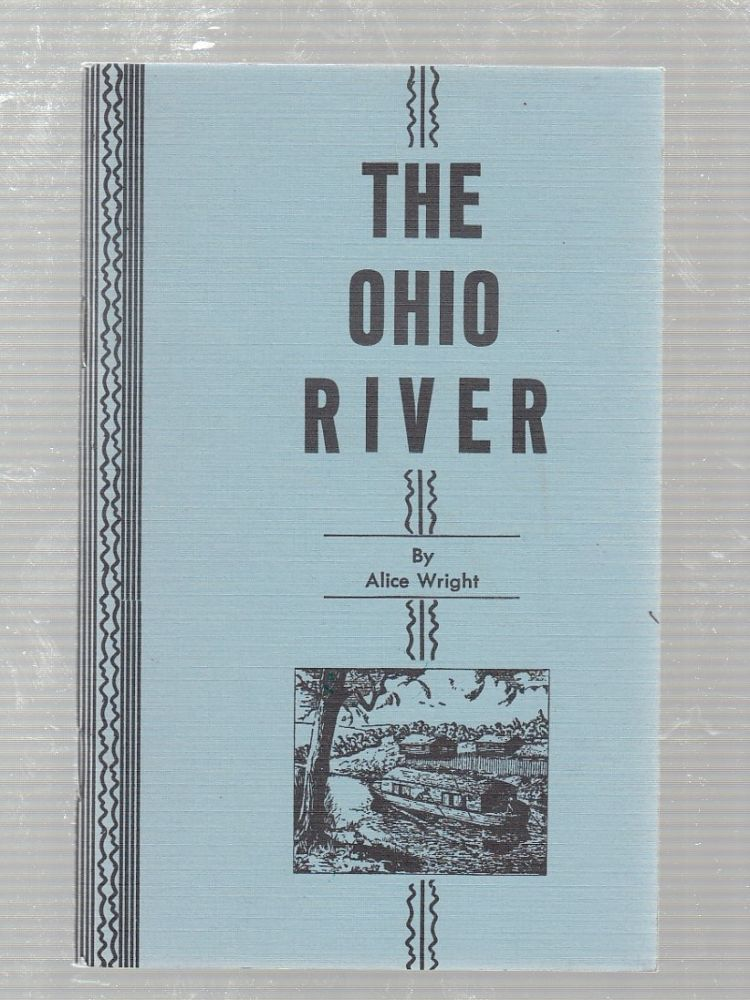 The Ohio River. Alice Wright.