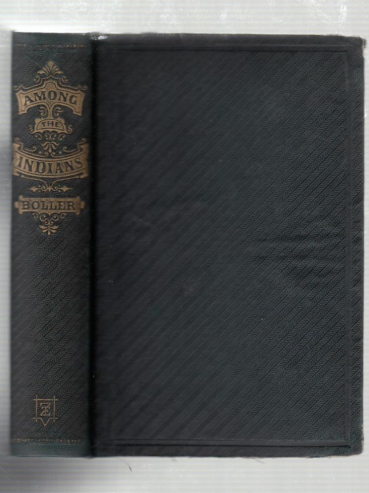 Among The Indians. Eight Years In The Far West: 1858-1866. Embracing Sketches of Montana and Salt Lake. Henry A. Boller.