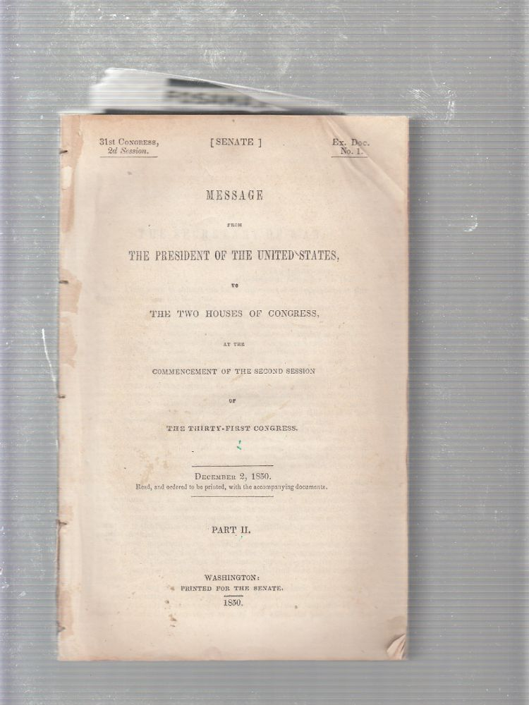 (Oregon Expedition) Message from The President Of The united States, to The Two Houses Of Congress, at the Commencement Of The Second Session of The Thirty First Congress, December 2, 1850. Part II (Ex. Doc. No. 1). Osborne Cross Millard Fillmore.