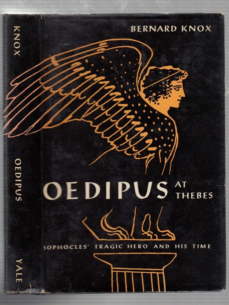 Oepipus At Thebes: Sophocles Tragic Hero and His Time. Bernard Knox.