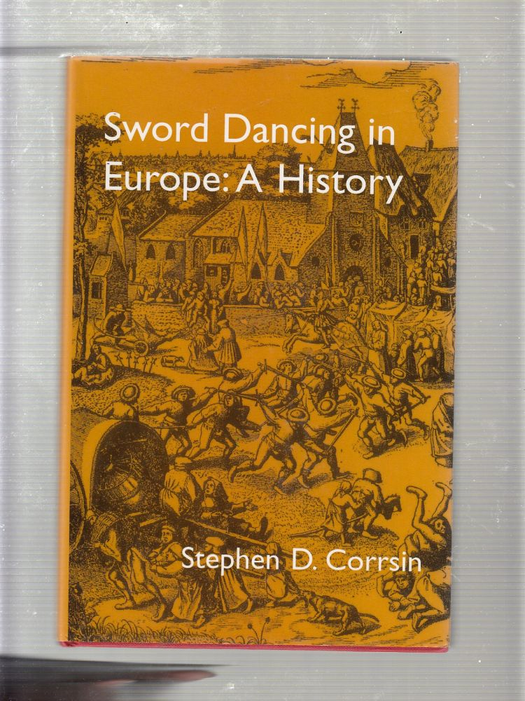 Sword Dancing A History (inscribed by the author). Stephen D. Corrsin.