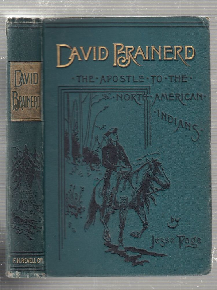 David Brainerd, The Apostle to the North American Indians. Jesse Page.