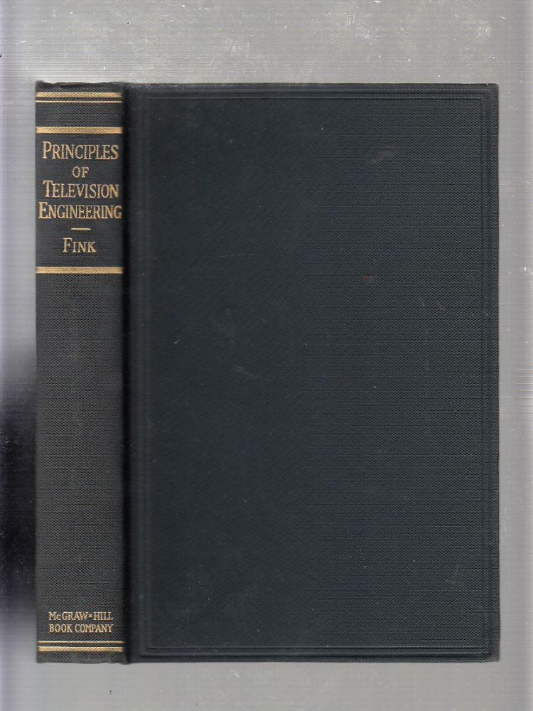 Principles Of Television Engineering. Donald G. Fink.