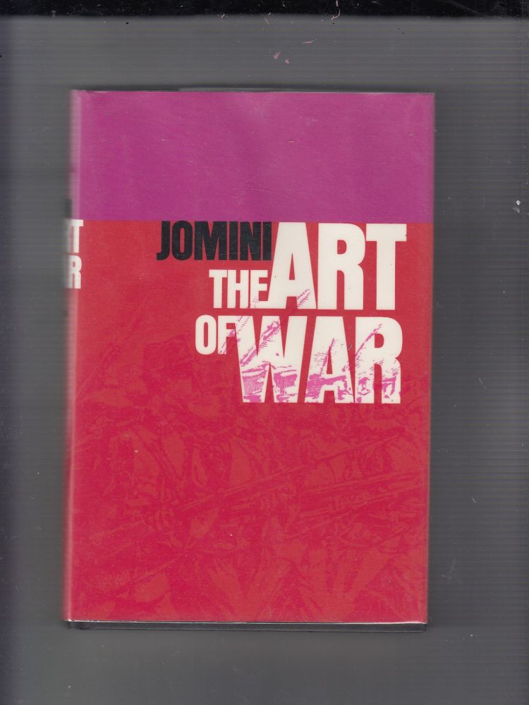 The Art of War (West Point Military Library). Baron de Jomini.