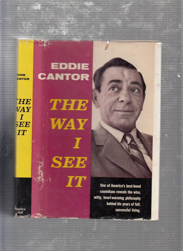 The Way I See It (first edition signed by Cantor). Eddie Cantor.