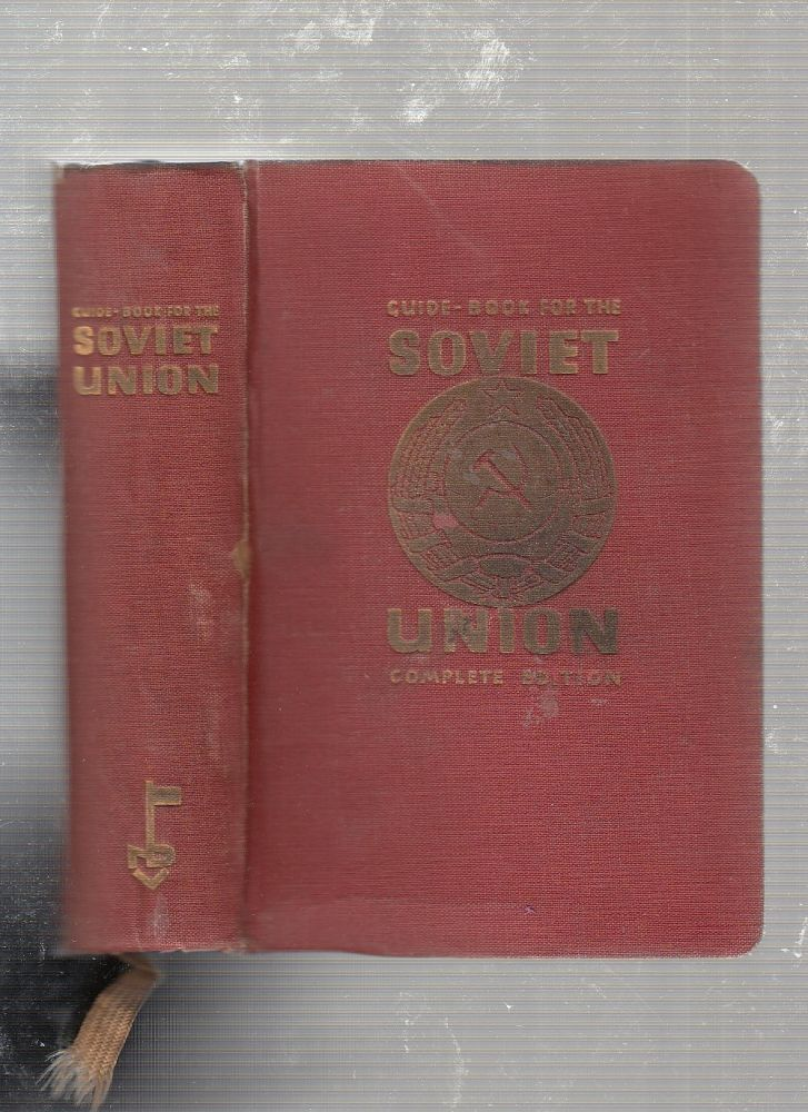 Guide-Book To The Soviet Union; Issued by the Society for Cultural Relations of the Soviet Union with Foreign Countries. A. Rado, complier.