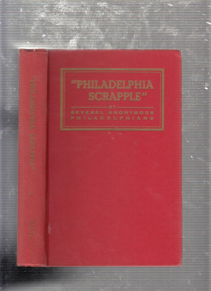 """Philadelphia Scrapple: Whimsical Bits Ancient Eccentrics & the City's Oddities (signed by two contributors). """"Several Anonymous Philadelphians"""""""