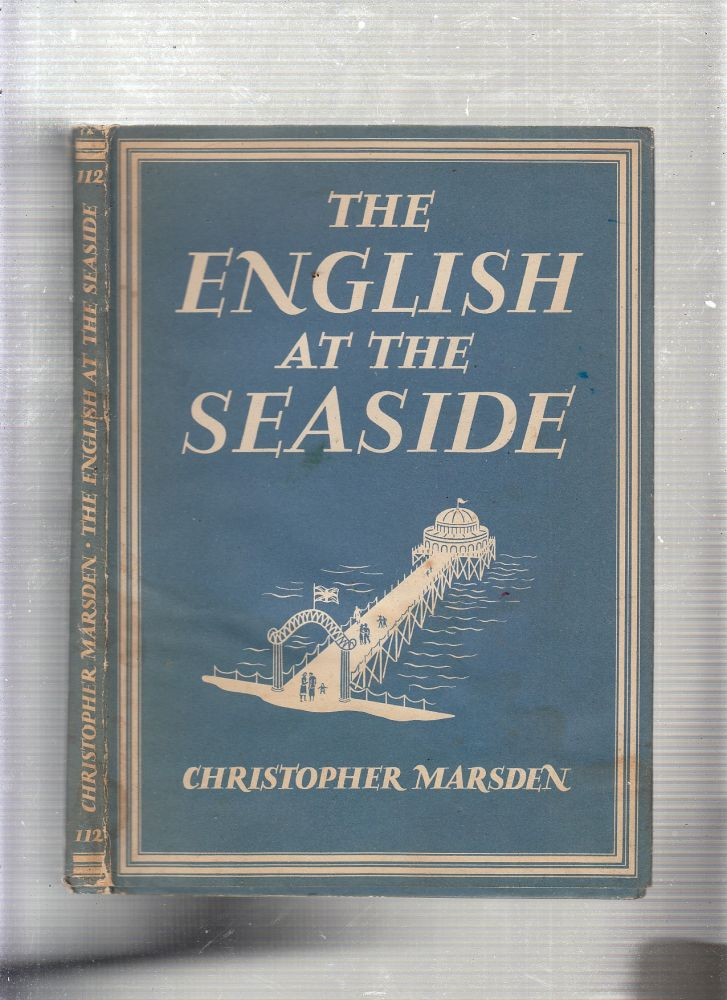 The English at the Seaside (Britain In Pictures Series). Christopher Marsden.