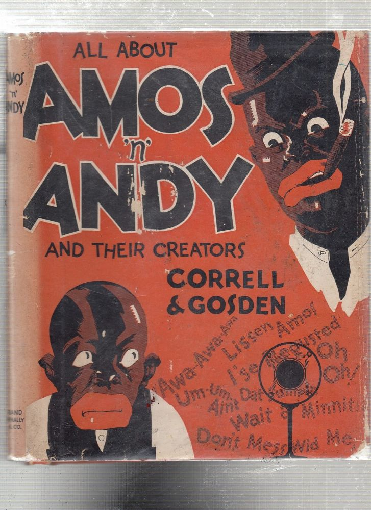 All About Amos 'n Andy and Their Creators (first edition in rare dust jacket). C J. Correll, Freeman F. Gosden.