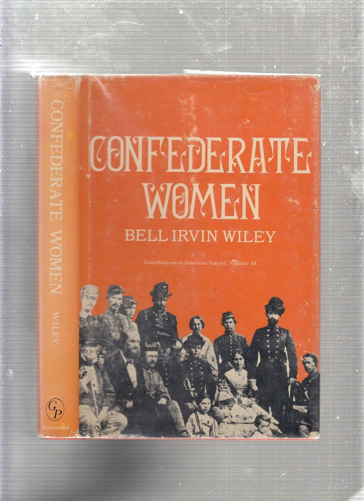Confederate Women. Bell Irwin Wiley.