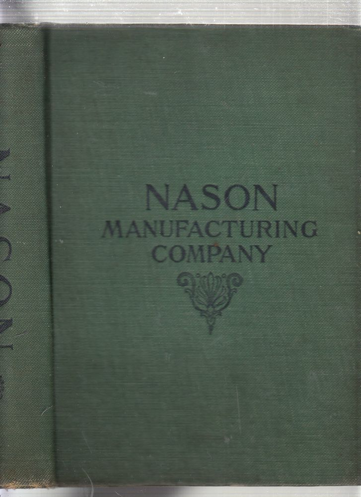 Nason Manufacturing Company's 1907 Reference Book for the Engineer, Architect and Mechanic. Nason Manufacturing Company.