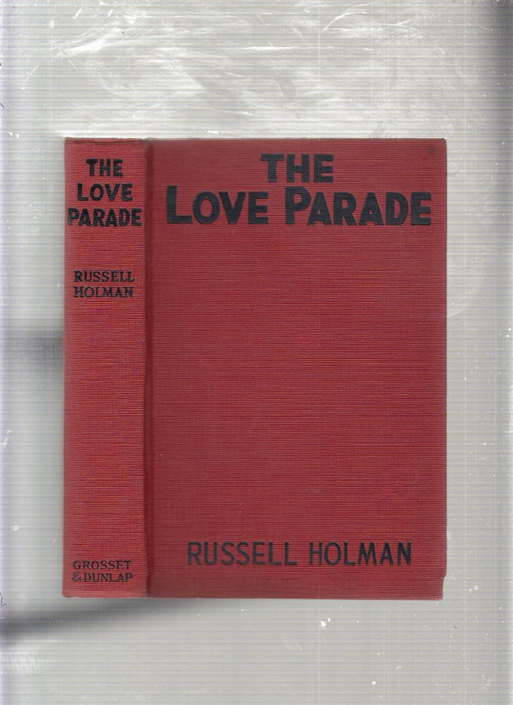 The Love Parade (photoplay edition). Russell Holman.