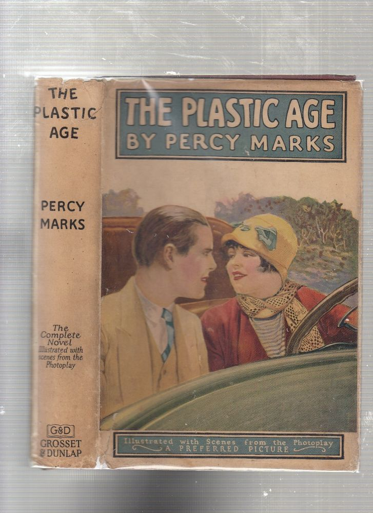 The Plastic Age (photoplay edition in dust jacket). Percy Marks.