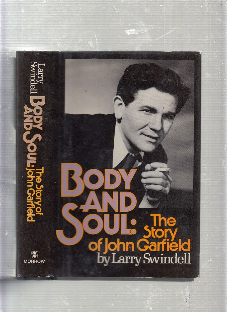 Body and Soul: The Story of John Garfield. Larry Swindell.