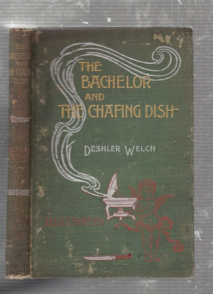 The Bachelor and The Chafing Dish. Deshler WEelsh.