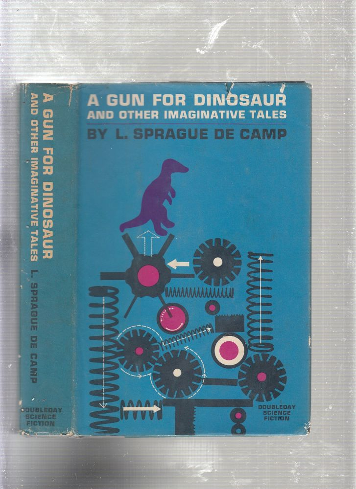 A Gun For Dinosaur and Other Imaginative Tales (in dust jacket). L. Sprague De Camp.