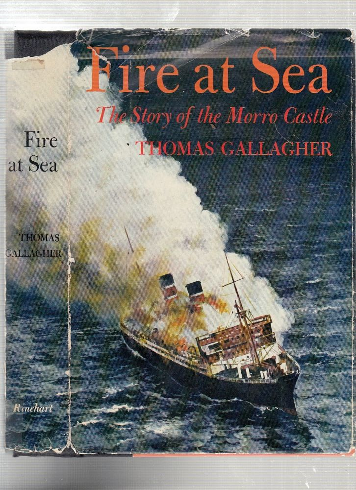 Fire At Sea: The Story of the Morrow Castle (with original snapshot and post card). Thomas Gallagher.