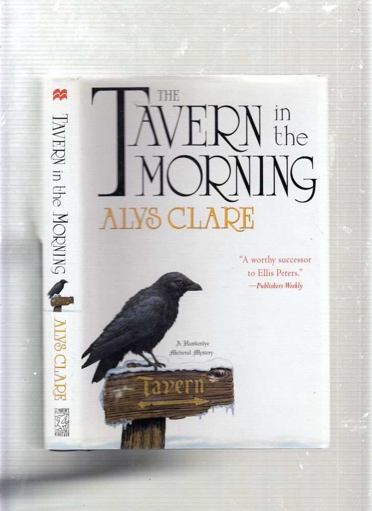 The Tavern in the Morning (A Hawkenlye Medieval Mystery). Alys Clare.