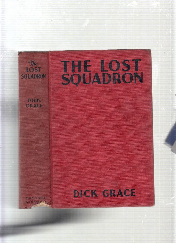 The Lost Squadron (photoplay edition). Dick Grace.