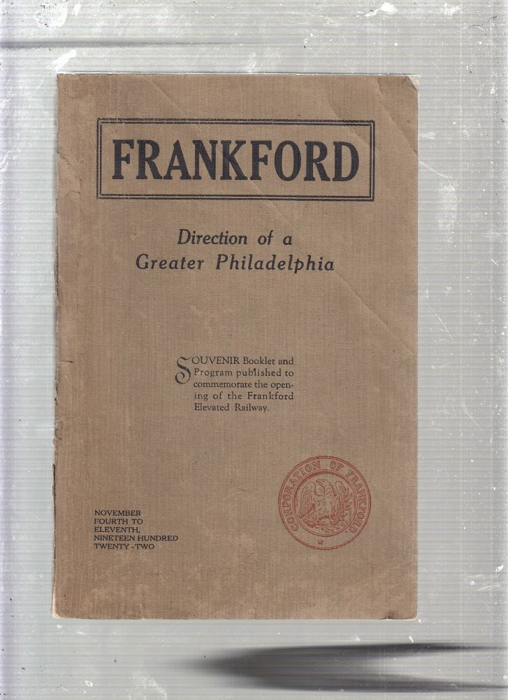 Frankford: Direction of a Greater Philadelphia (orignal 1992 edition). Guernsey A. Hallowell, Thomas Creighton.