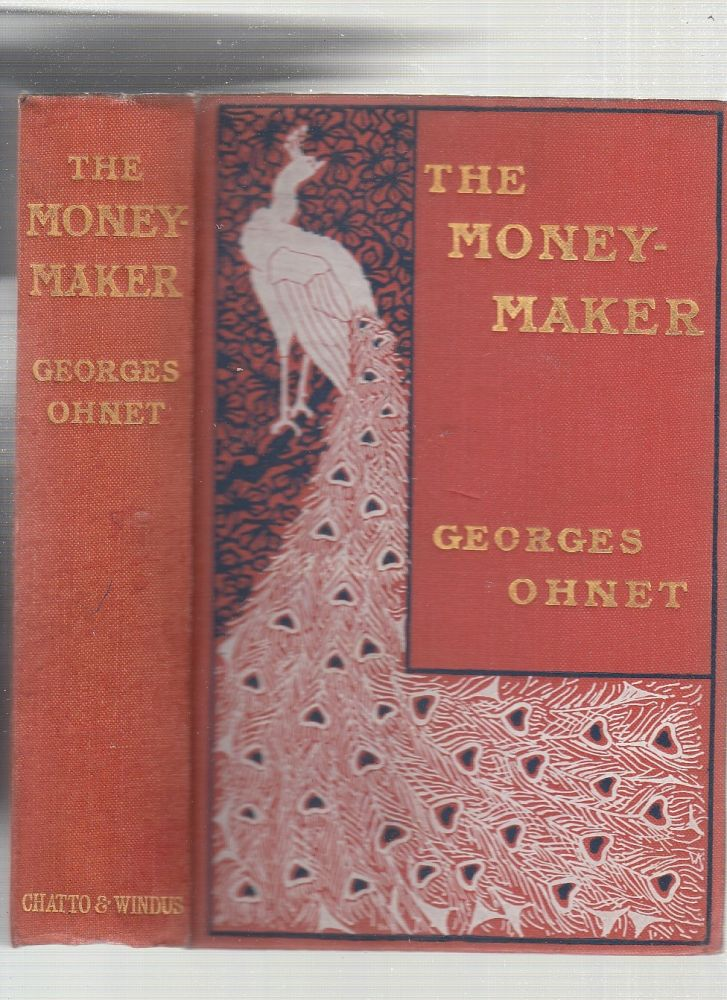 The Money-Maker (Le Brasseur D'Affaires) in lovely decorated binding. Georges Ohnet, F. Rothwell, trans.