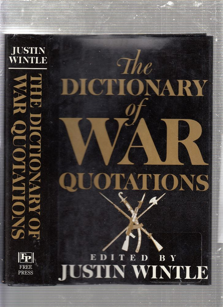 The DICTIONARY OF WAR QUOTATIONS. Justin Wintle.