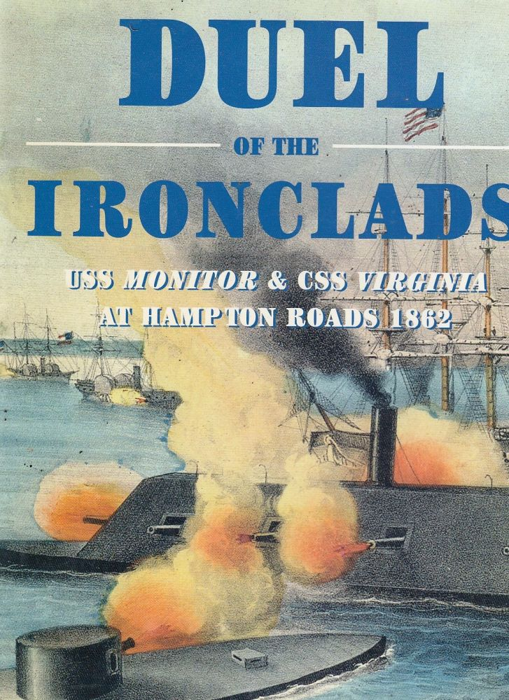 Duel of the Ironclads USS Monitor and CSS Virginia at Hampton Roads 1862. Angus Konstam.