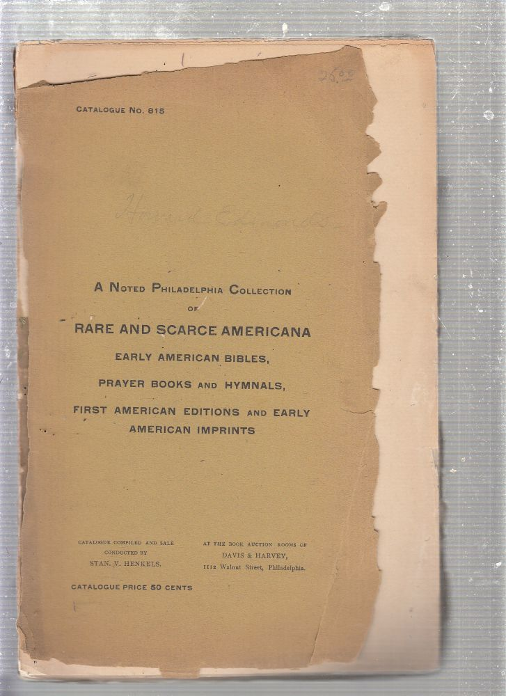 [auction catalog] A Noted Collection of Rare and Scarce Americana, Early American Biblesm Proyer Books and Hymnals, First American Editions and Early American Imprints (Sale No. 815, Oct. 19. 1898). Davis, Harvey.