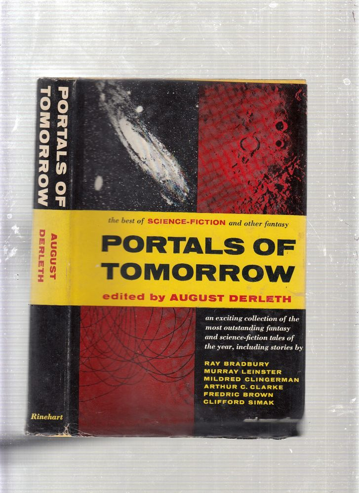 Portals Of Tomorrow; The best of Science Fiction and Other Fantasy (in dust jacket). Augest Derleth.
