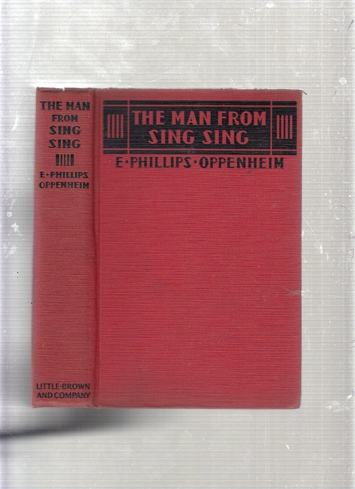The Man From Sing Sing. E. Phillips Oppenheim.