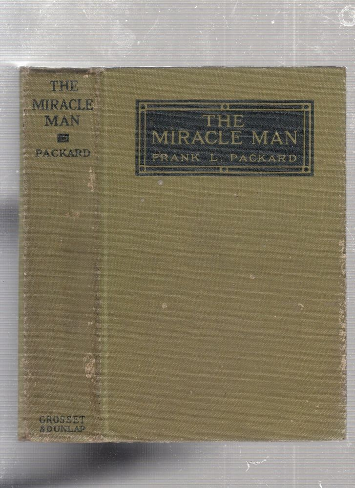 The Miracle Man (photoplay edition featuring Lon Chaney). Frank L. Packard.