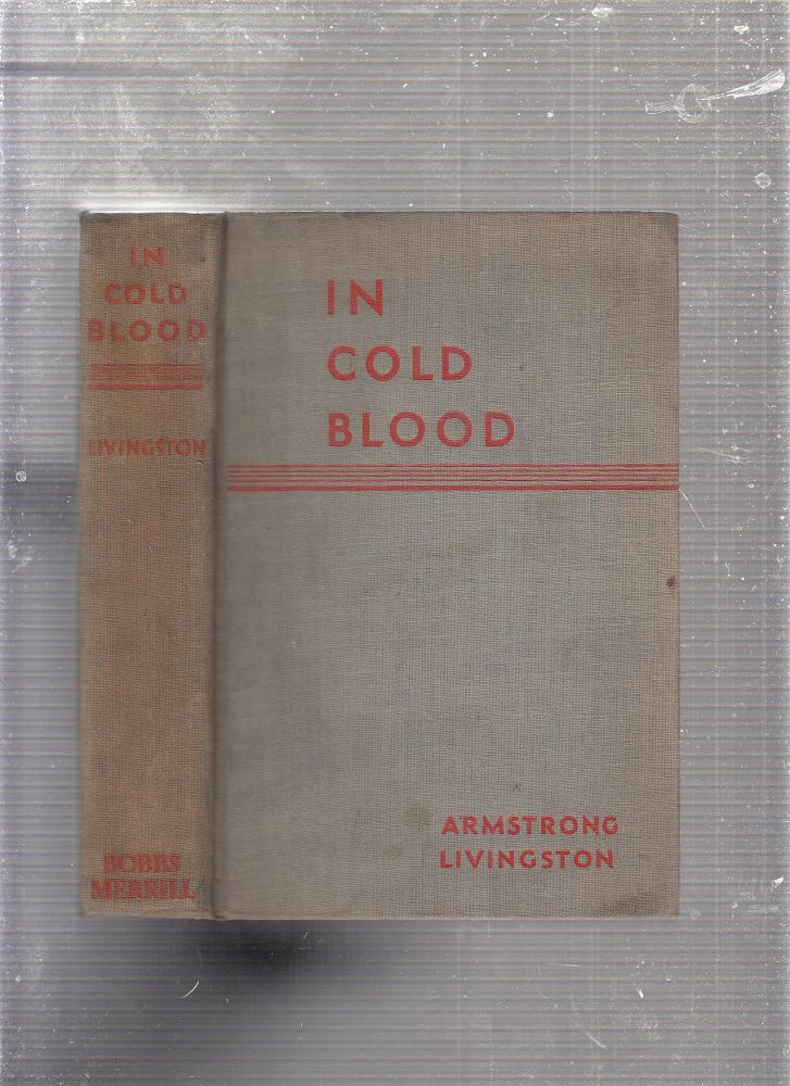 In Cold Blood. Armstrong Livingston.