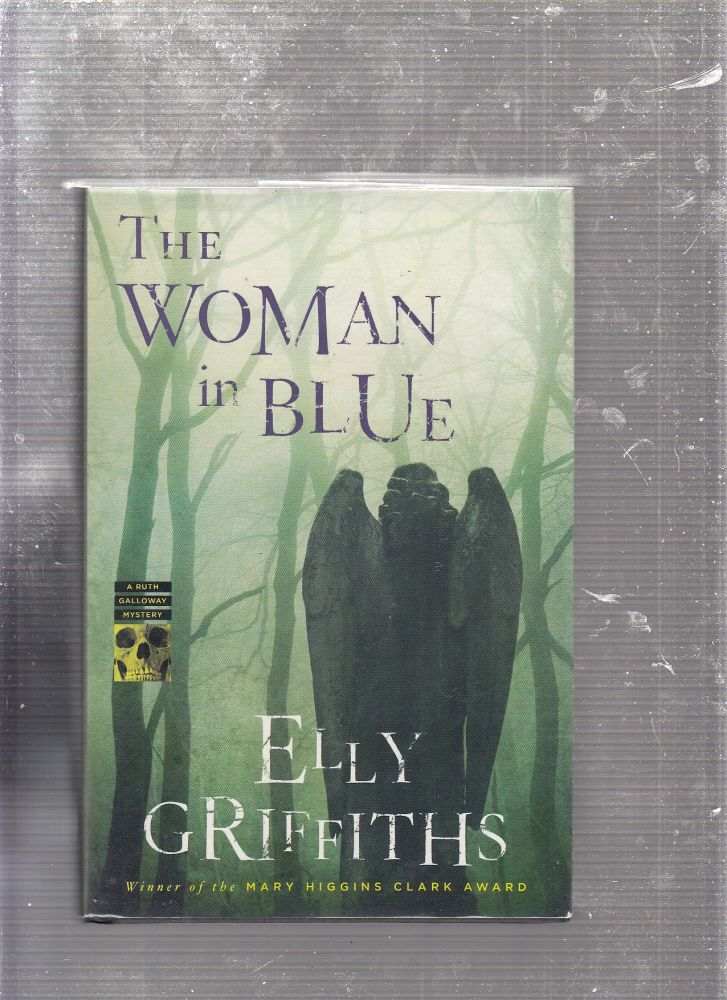 The Woman in Blue (Ruth Galloway Mysteries). Elly Griffiths.