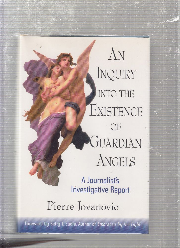 An Inquiry Into the Existence of Guardian Angels. Pierre Jovanovich.