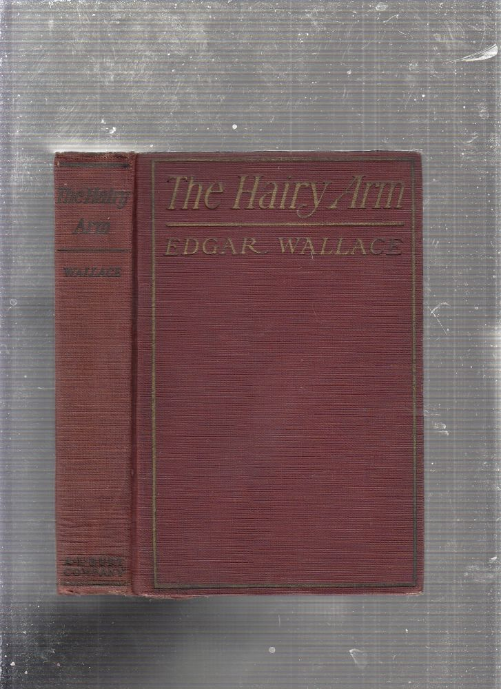 """The Hairy Arm (alternate title: """"The Avenger""""). Edgar Wallace."""