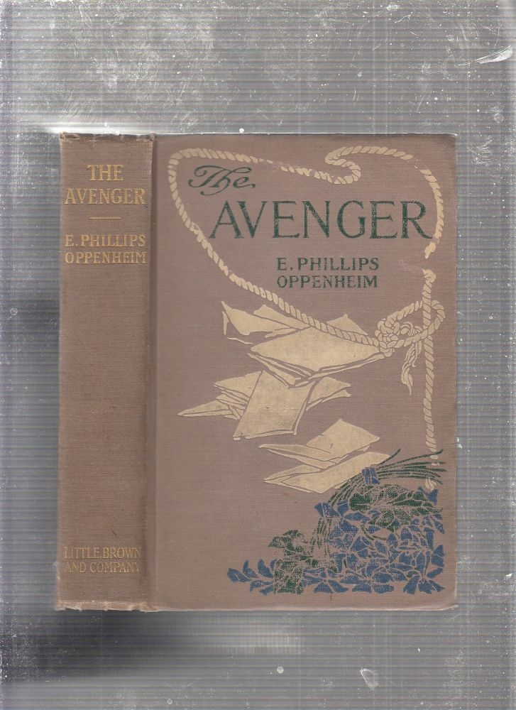 The Avenger (first edition in decorated cloth). E. Phillips Oppemheim.