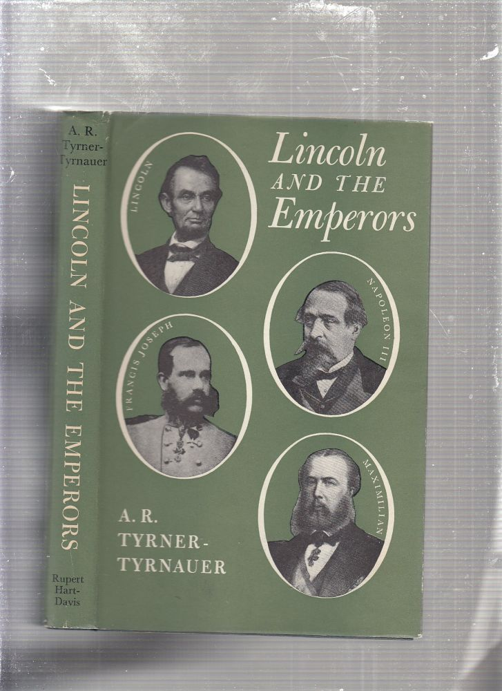 Lincoln and The Emperors. A R. Tyrner-Tyrnauer.