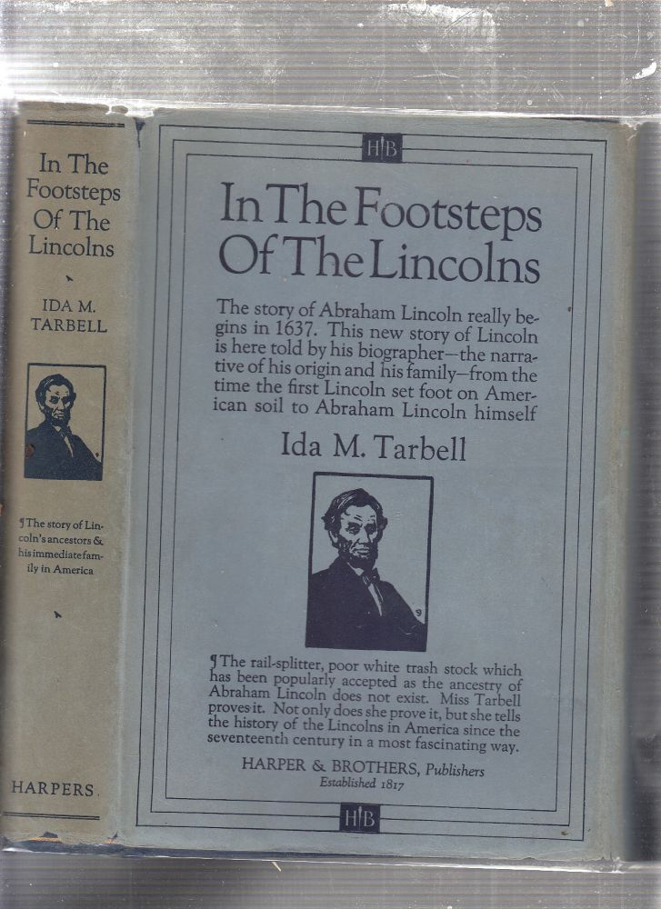 In The Footsteps of The Lincolns (First edition in dust jacket). Ida M. Tarbell.